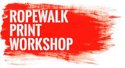 Ropewalk Print Workshop
